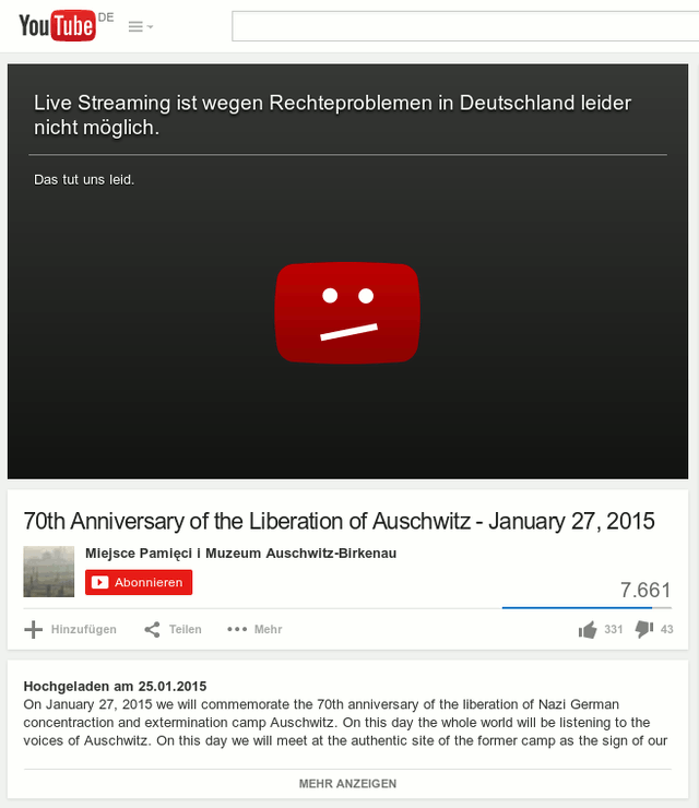 Screenshot von YouTube: 70th Anniversary of the Liberation of Auschwitz, January 27, 2015 -- On January 27, 2015 we will commemorate the 70th anniversary of the liberation of Nazi German concentraction and extermination camp Auschwitz. On this day the whole world will be listening to the voices of Auschwitz. On this day we will meet at the authentic site of the former camp as the sign of our remembrance. -- The whole commemoration event will be streamed on-line on January 27, 2015. More information: http://70.auschwitz.org -- Dazu der Text im Videoplayer: 'Live Streaming ist wegen Rechteproblemen in Deutschland leider nicht möglich. Das tut uns leid.